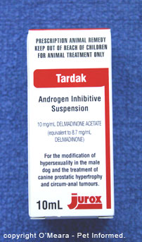 Tardak is commonly used to treat hypersexual behaviours and prostate disease and perineal masses in male dogs. It is also used in the male cat for similar reasons.